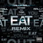 Mally Mall – 'Eat (Remix)' (Feat. Tyga, YG & Lloyd)