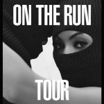 Jay Z & Beyonce Announce 'On The Run' Tour (Full Dates)
