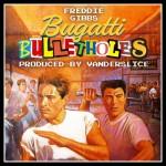 Freddie Gibbs – 'Bugatti Bullet Holes'