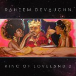 Mixtape: Raheem DeVaughn – 'King Of Loveland 2′