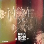 Rick Ross & Tracy T – 'Move That Dope' (Freestyle)