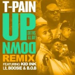 T-Pain – 'Up Down (Remix)' (Feat. Lil Boosie, Kid Ink & B.o.B)