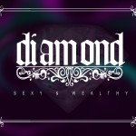 Diamond – 'Sexy & Wealthy'