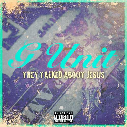 g-unit-they-talked-about-jesus-cover