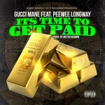 Gucci Mane – 'Time To Get Paid' (Feat. Peewee Longway)