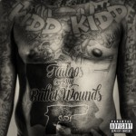 kidd kidd tattoos over my bullet wounds 150x150