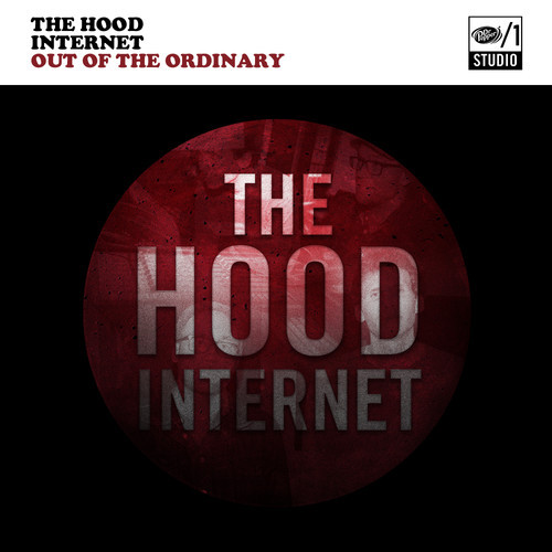 the hood internet out of the ordinary