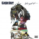 Cash Out – 'Let's Get It' (Album Cover & Track List)