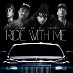 RJ – 'Ride With Me' (Feat. YG, Nipsey Hussle & K Camp)
