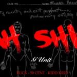 G-Unit – 'Ahhh Shit'