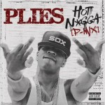 plies hot nigga