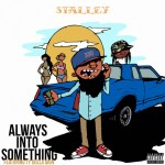 stalley always into something