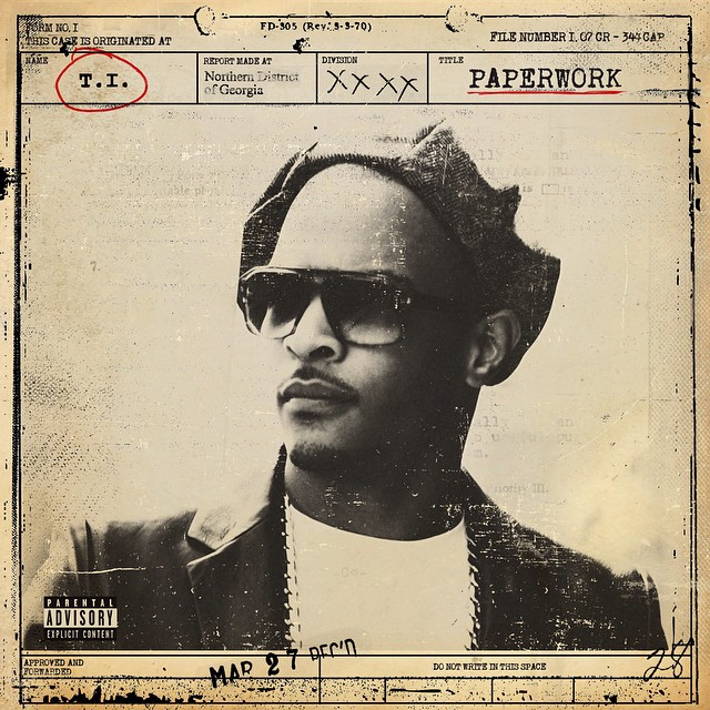 T.I. – 'Paperwork: The Motion Picture' (Album Cover ...