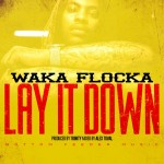 waka flocka lay it down