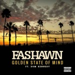 Fashawn – 'Golden State Of Mind' (Feat. Dom Kennedy)