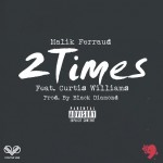 Malik Ferraud – '2 Times' (Feat. Curtis Williams)