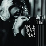 mary j blige whole damn year