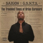 Saigon – 'GSNT 3: The Troubled Times of Brian Carenard' (Album Cover & Track List)