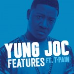 Video: Yung Joc – 'Features' (Feat. T-Pain)