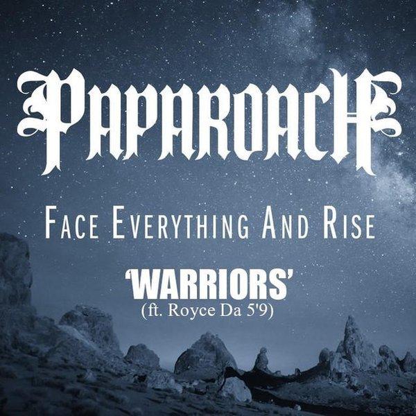 Warriors Rise To Glory Vsetop: Papa Roach – 'Warriors' (Feat. Royce Da 5'9)