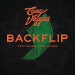 Casey Veggies – 'Backflip' (Feat. YG & IAMSU!)