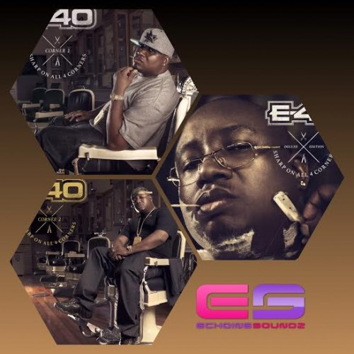 e-40-sharp-on-all-4-corners-part-1-&-2-tracklists