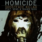 ghostface-killah-homicide-feat-nems-shawn-wiggs