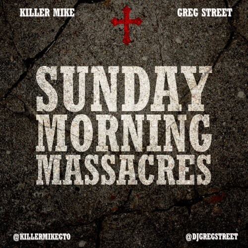 mixtape killer mike sunday morning madness