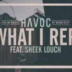 Havoc – 'What I Rep' (Feat. Sheek Louch)