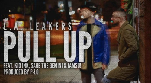 la-leakers-pull-up-feat-kid-ink-sage-the-gemini-iamsu