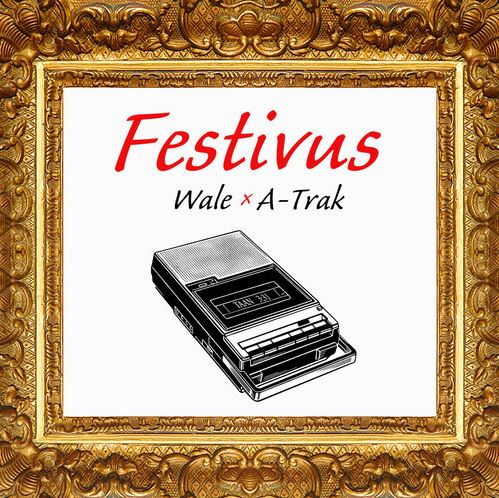 wale-a-trak-festivus