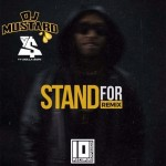 DJ Mustard – 'Stand For' (Remix)