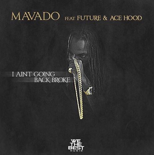 mavado-i-aint-going-back-broke-feat-future-ace-hood