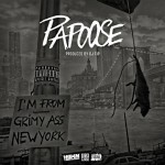 Papoose – 'Grimy A*s New York'