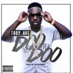 Troy Ave – 'Doo Doo'