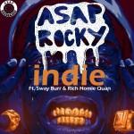A$AP Rocky – 'Indie' (Feat. Sway Burr & Rich Homie Quan)