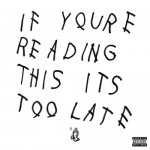 Drake 'If You're Reading This It's Too Late' First Week Sales