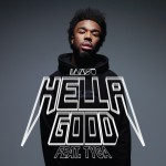 IamSu! – 'Hella Good' (Feat. Tyga)