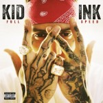 Kid Ink 'Full Speed' First Week Sales Projections