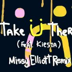 Jack Ü – 'Take Ü There (Remix)' (Feat. Missy Elliott & Kiesza)