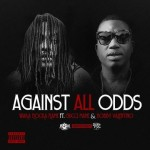 Waka Flocka Flame – 'Against All Odds' (Feat. Gucci Mane & Bobby V)