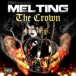 Z-Ro – 'Melting The Crown' (Album Cover & Track List)