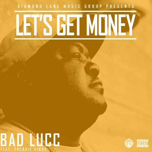 bad-lucc-lets-get-money-feat-freddie-gibbs