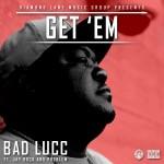 Bad Lucc – 'Get Em' (Feat. Problem & Jay Rock)