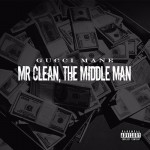 gucci-mane-mr-clean-the-middle-man-album-stream
