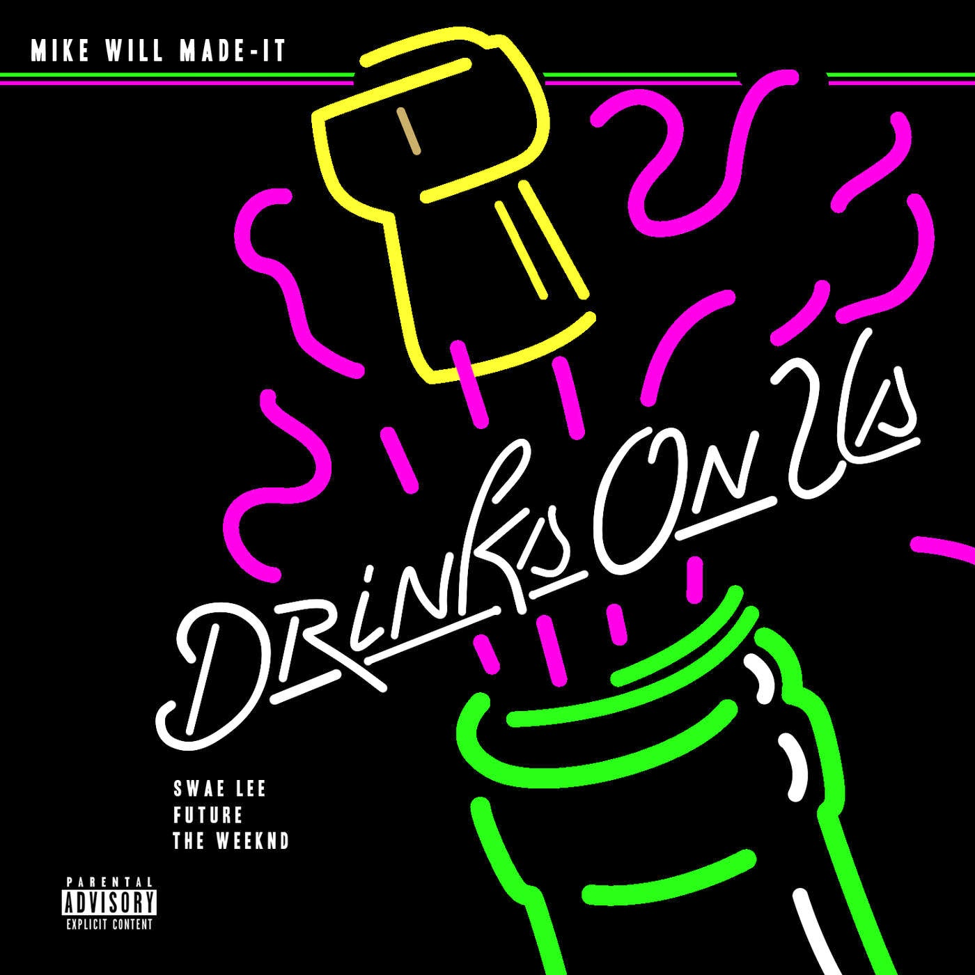 Mike WiLL Made It – 'Drinks On Us' (Feat. Swae Lee, Future ...