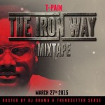 T-Pain Announces 'The Iron Way' Release Date; Releases 'Disa My Ting'