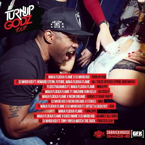 Mixtape: Waka Flocka Flame & DJ Whoo Kid – 'The Turn Up Godz Tour ...