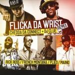 chedda-da-connect-flicka-da-wrist-remix-feat-rick-ross-french-montana-plies-maino