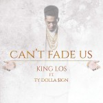 king-los-cant-fade-us-feat-ty-dolla-sign